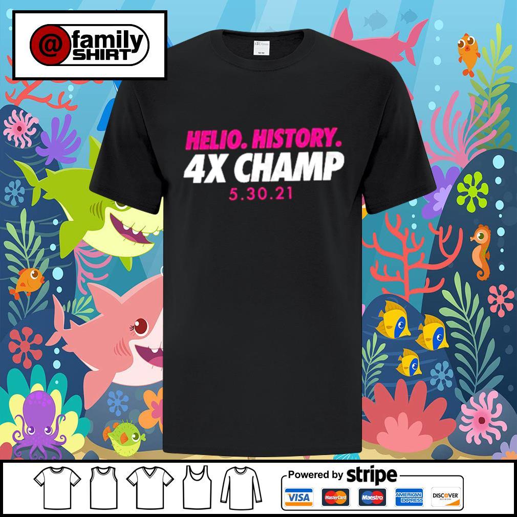 Helio history 4x champ 5 30 21 shirt