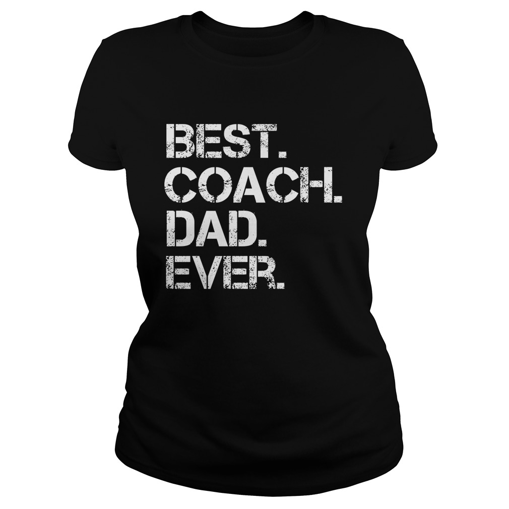 Best Coach Dad Ever Ladies tee