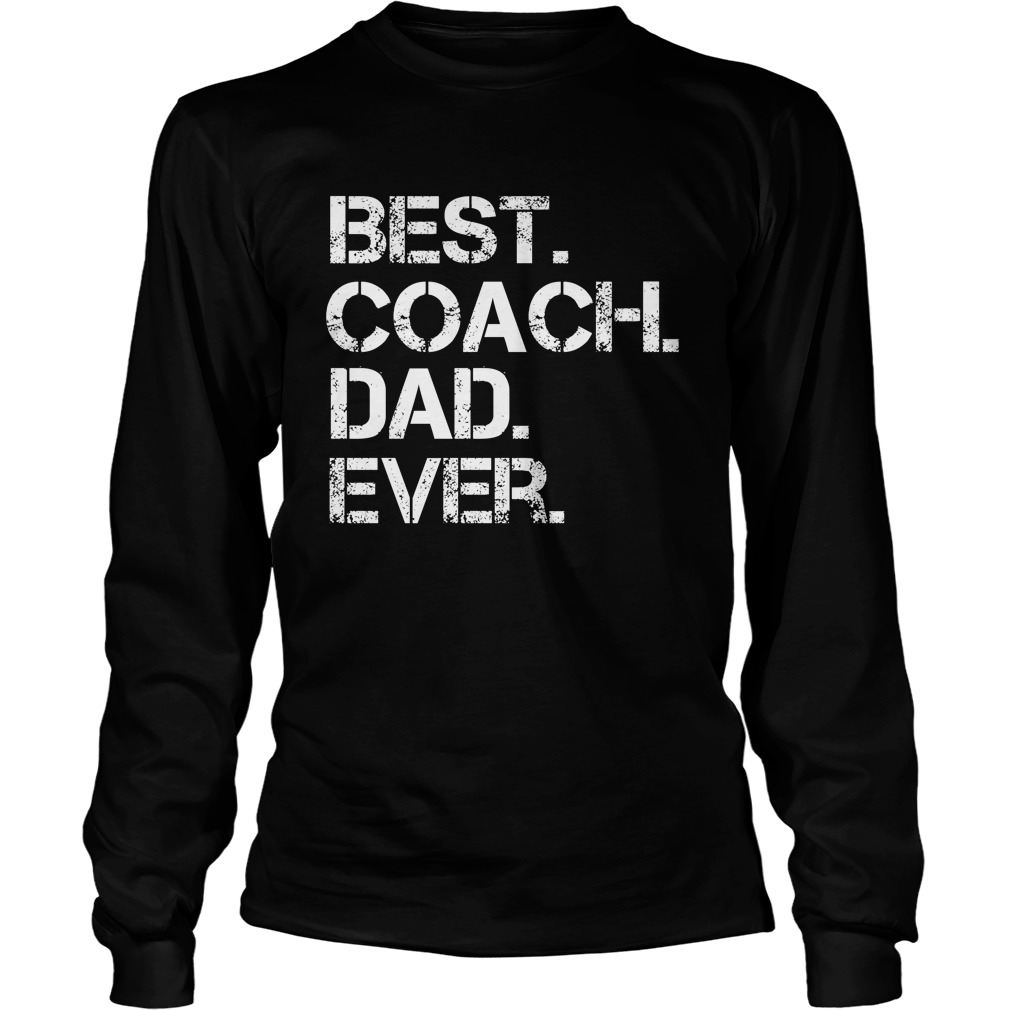 Best Coach Dad Ever Longsleeve Tee