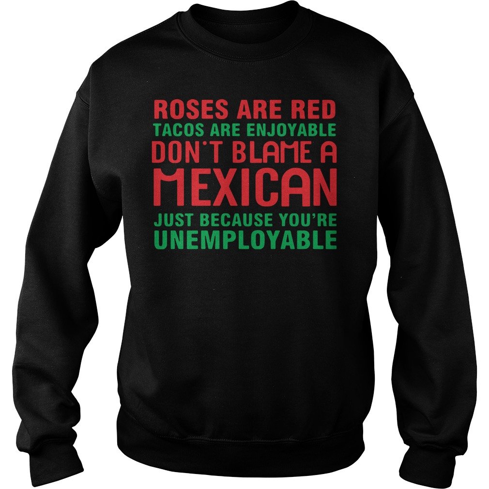 Roses Are Red Tacos Are Enjoyable Don't Blame A Mexican Sweater