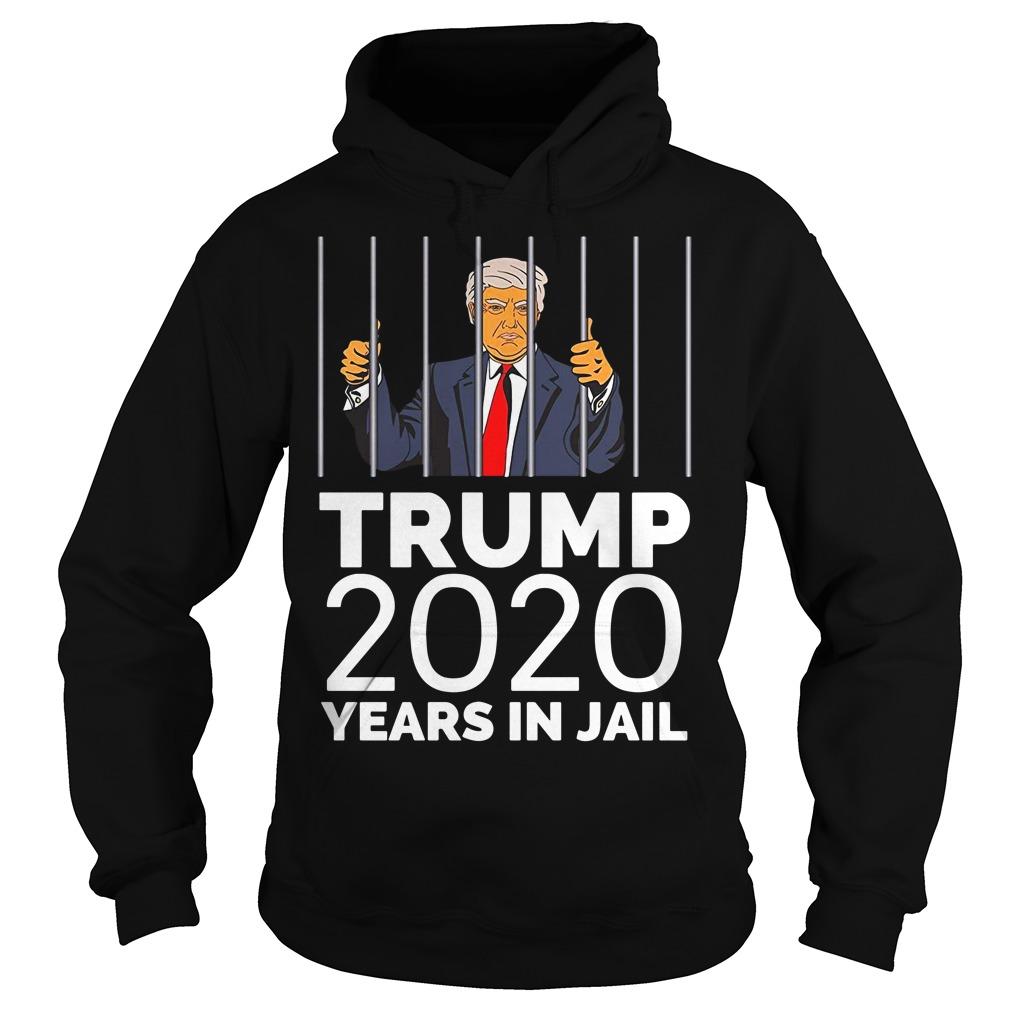 Trump 2020 Years In Jail Hoodie