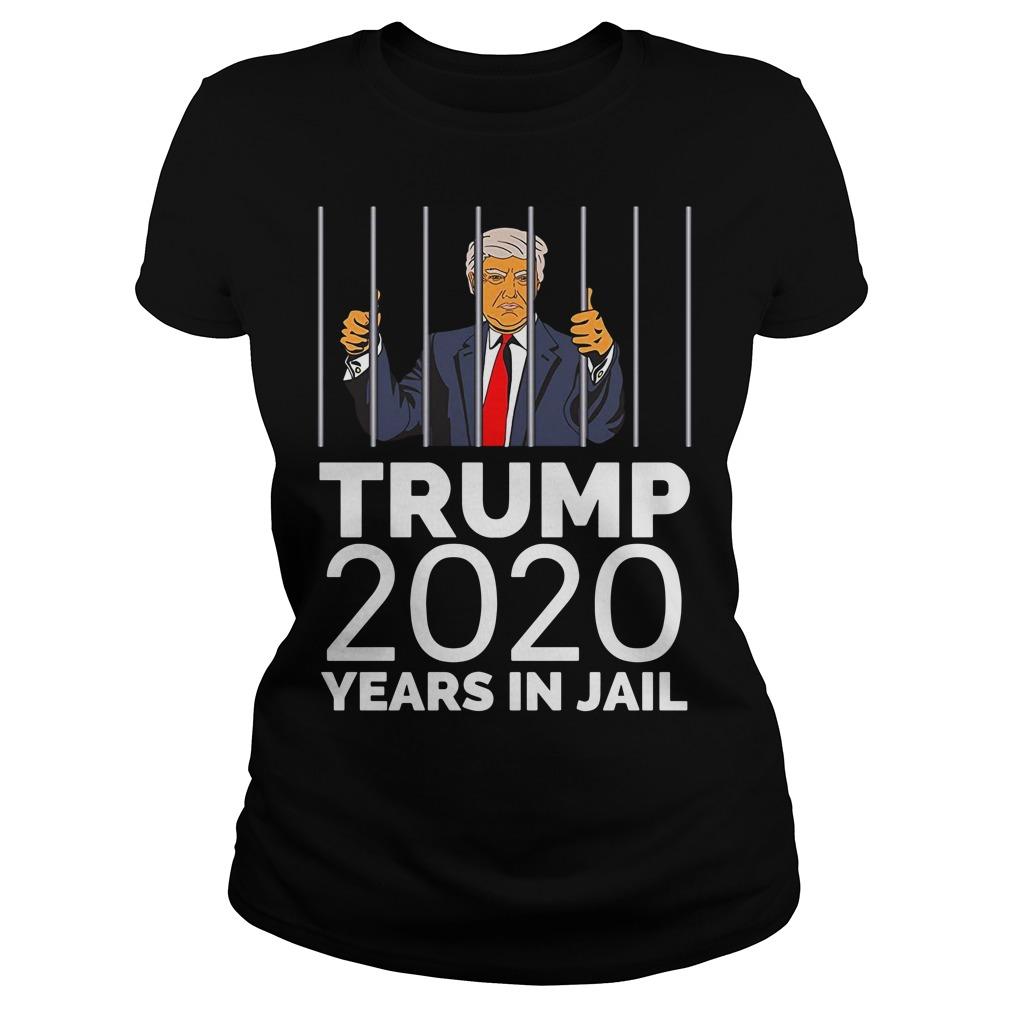 Trump 2020 Years In Jail Ladies tee