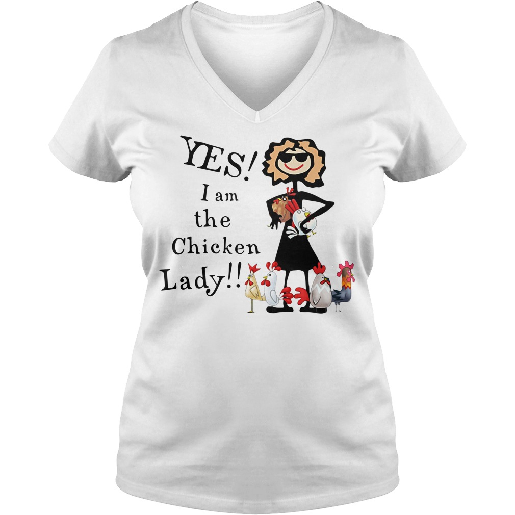 Yes I Am The Chicken Lady V-neck t-shirt