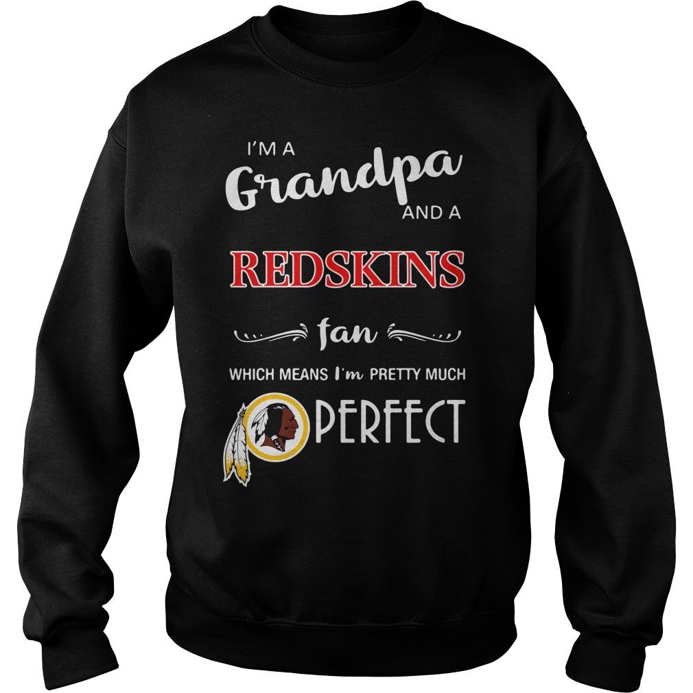 Im Grandpa Washington Redskins Fan Means Im Pretty Much Perfect Sweater