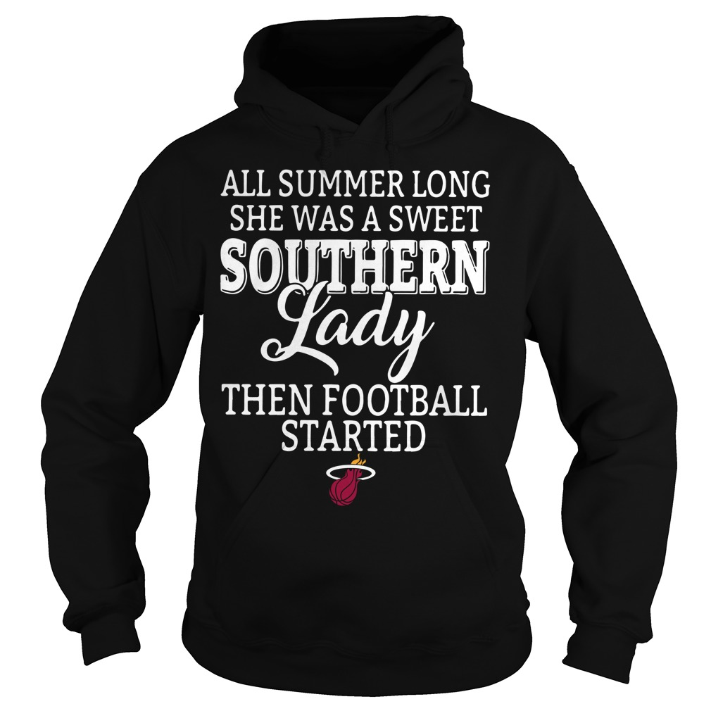 Miami Heat Summer Long Sweet Southern Lady Football Started Hoodie