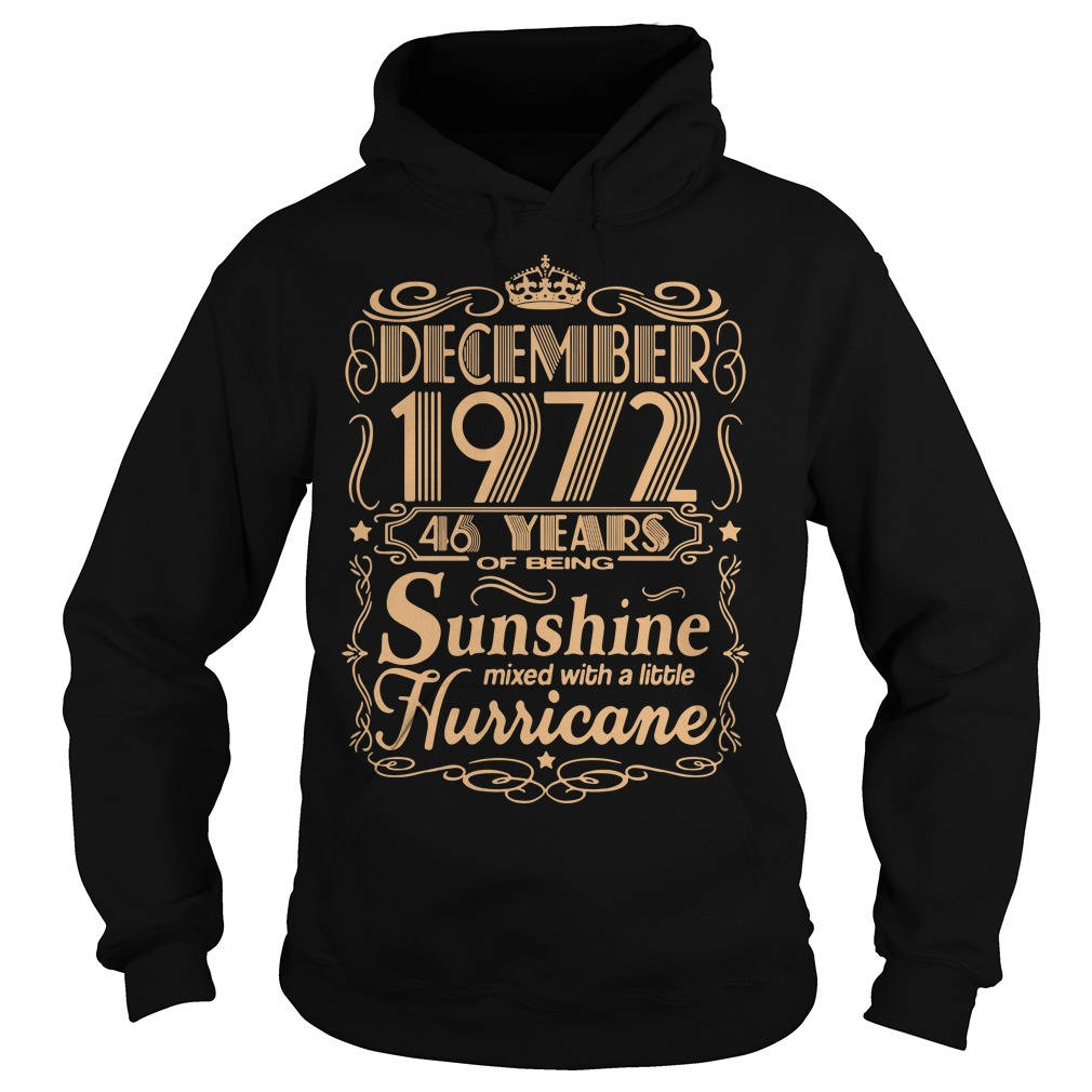December 1972 46 Years Of Being Sunshine Mixed With A Little Hurricane Hoodie
