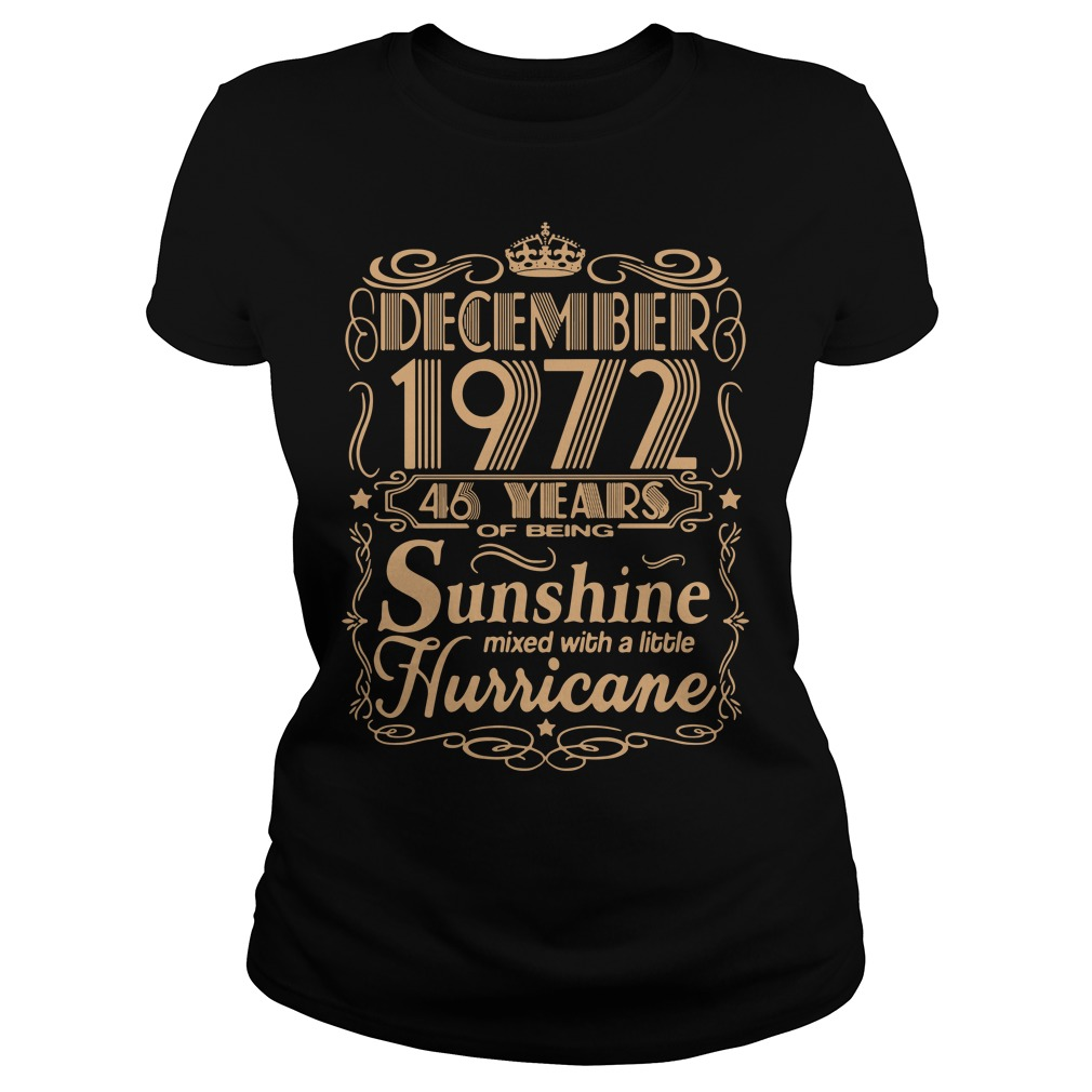 December 1972 46 Years Of Being Sunshine Mixed With A Little Hurricane Ladies Tee