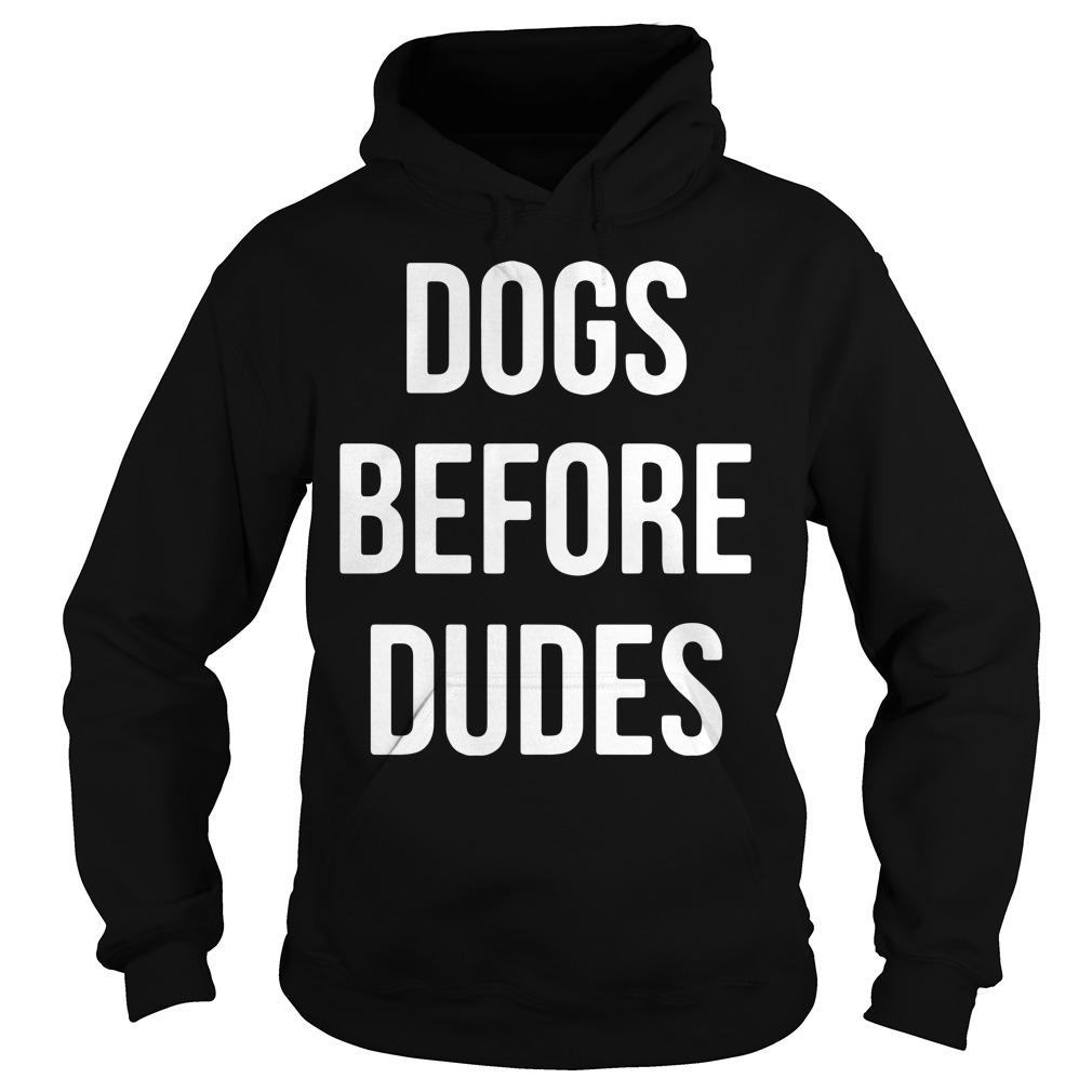 Dogs Before Dudes Hoodie
