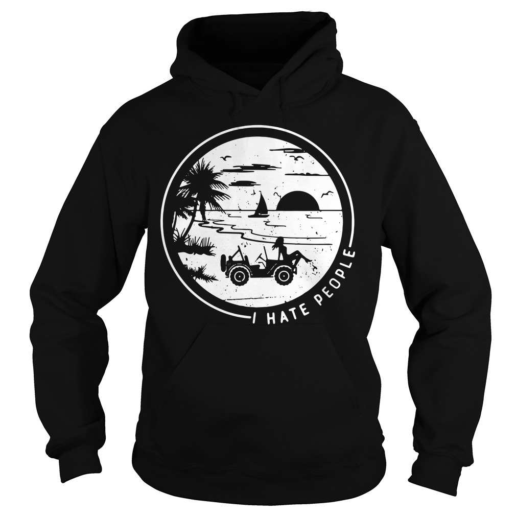 I Hate People Jeep Girl Beach Loving Funny Summer Vacation Hoodie