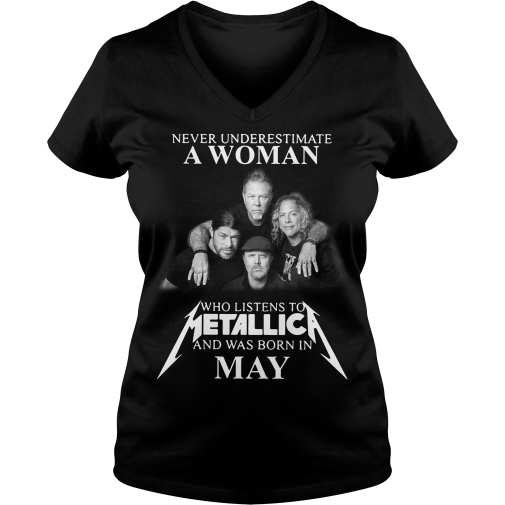 Never Underestimate A Woman Who Listens To Metallica And Was Born In May V-neck T-shirt