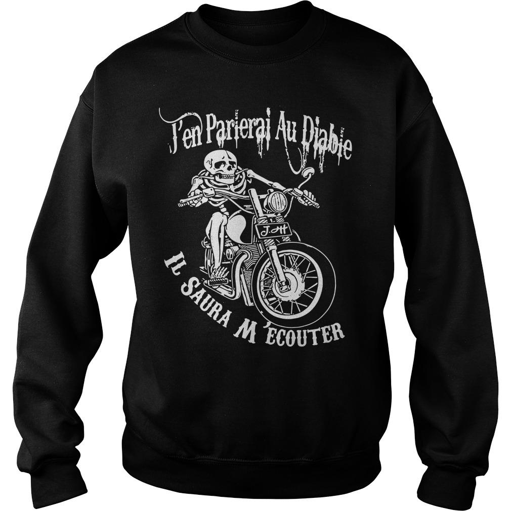 Pen Parlerai Au Diable Il Saura M'ecouter Sweater
