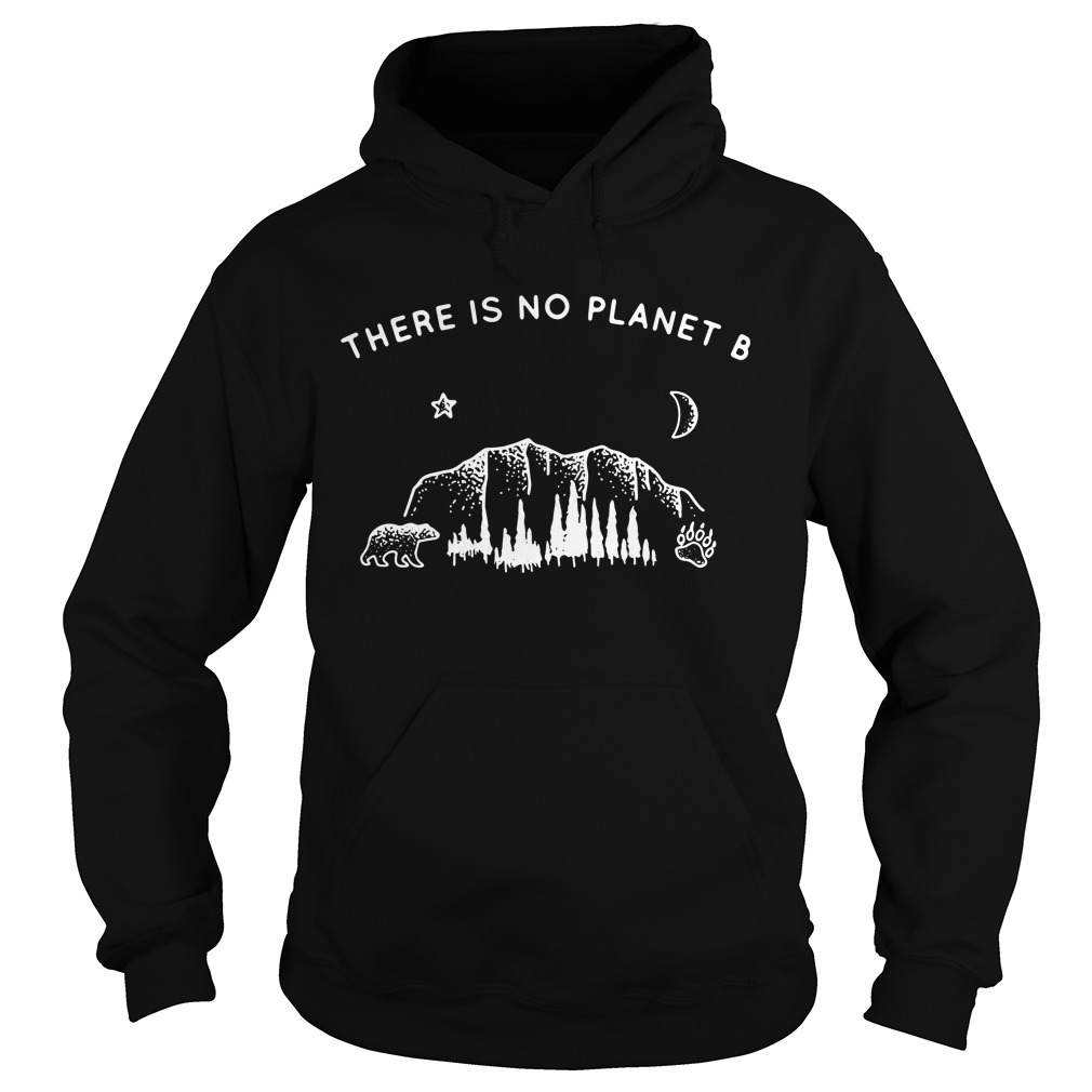 Nature Lover There Is No Planet B Hoodie