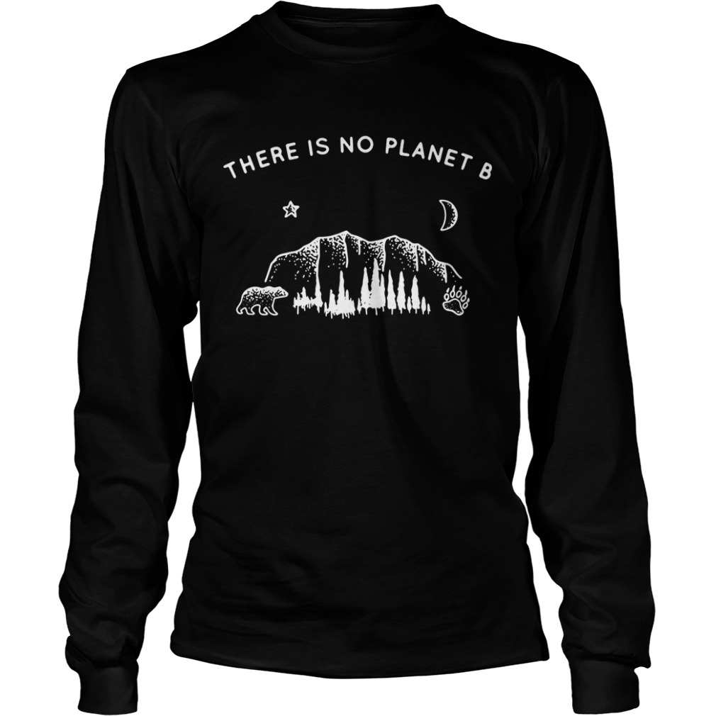 Nature Lover There Is No Planet B Longsleeve Tee