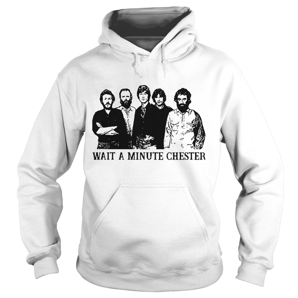 Wait A Minute Chester Hoodie
