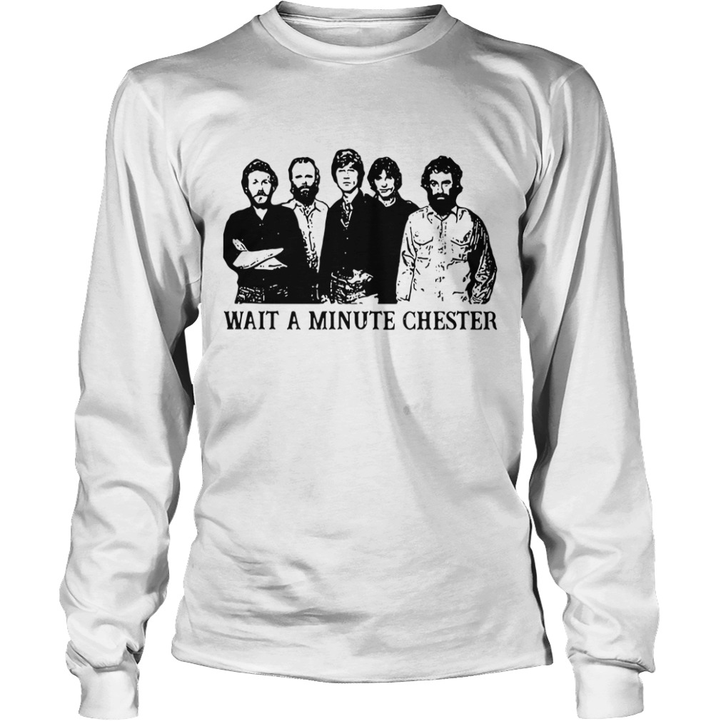 Wait A Minute Chester Longsleeve Tee