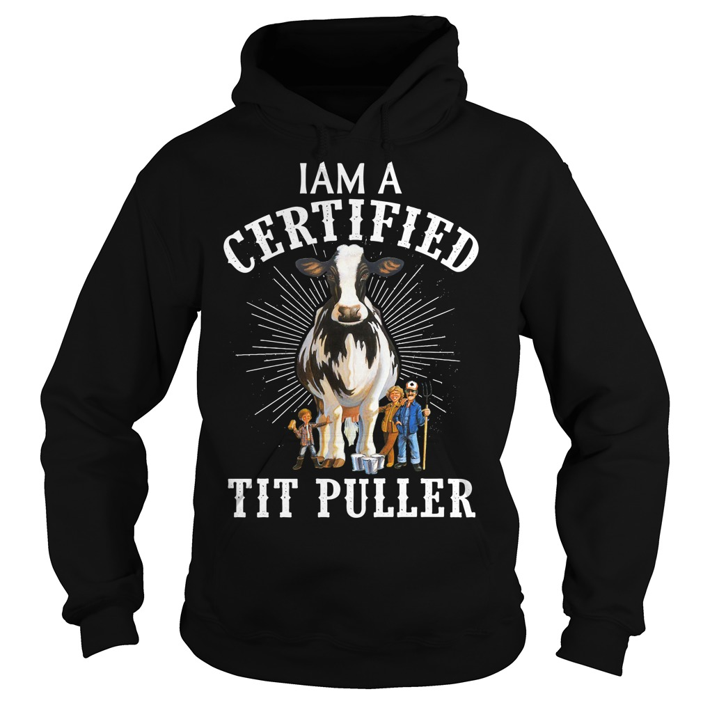 I Am A Certified Tit Puller Hoodie