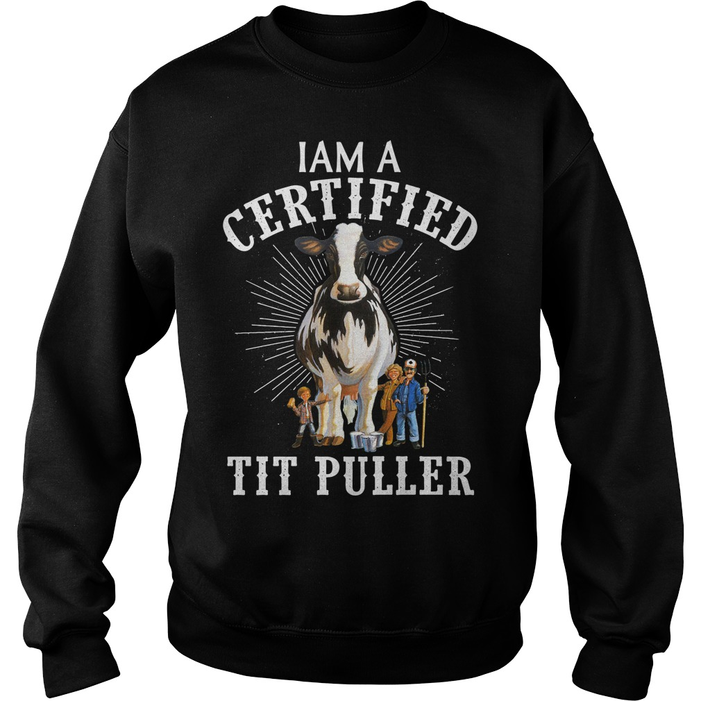 I Am A Certified Tit Puller Sweater