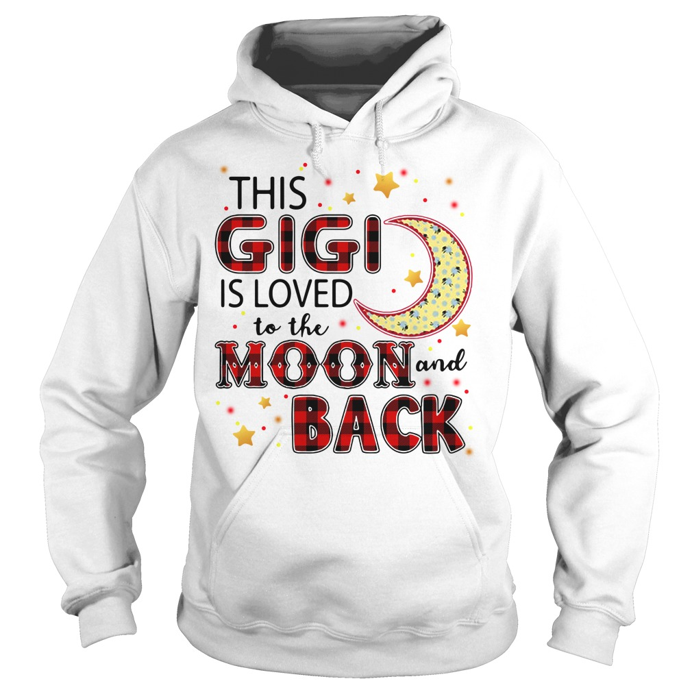 This Gigi Is Loved To The Moon And Back Hoodie