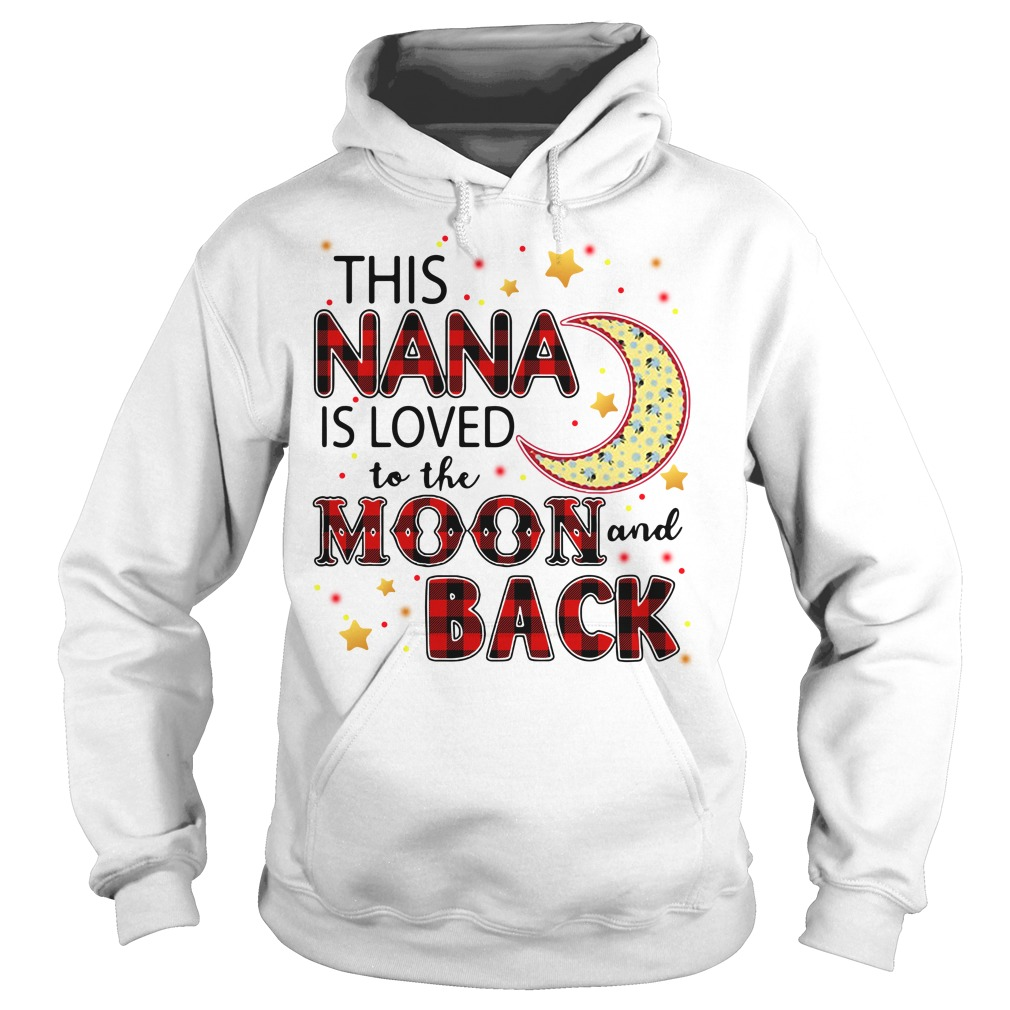 This Nana Is Loved To The Moon And Back Hoodie