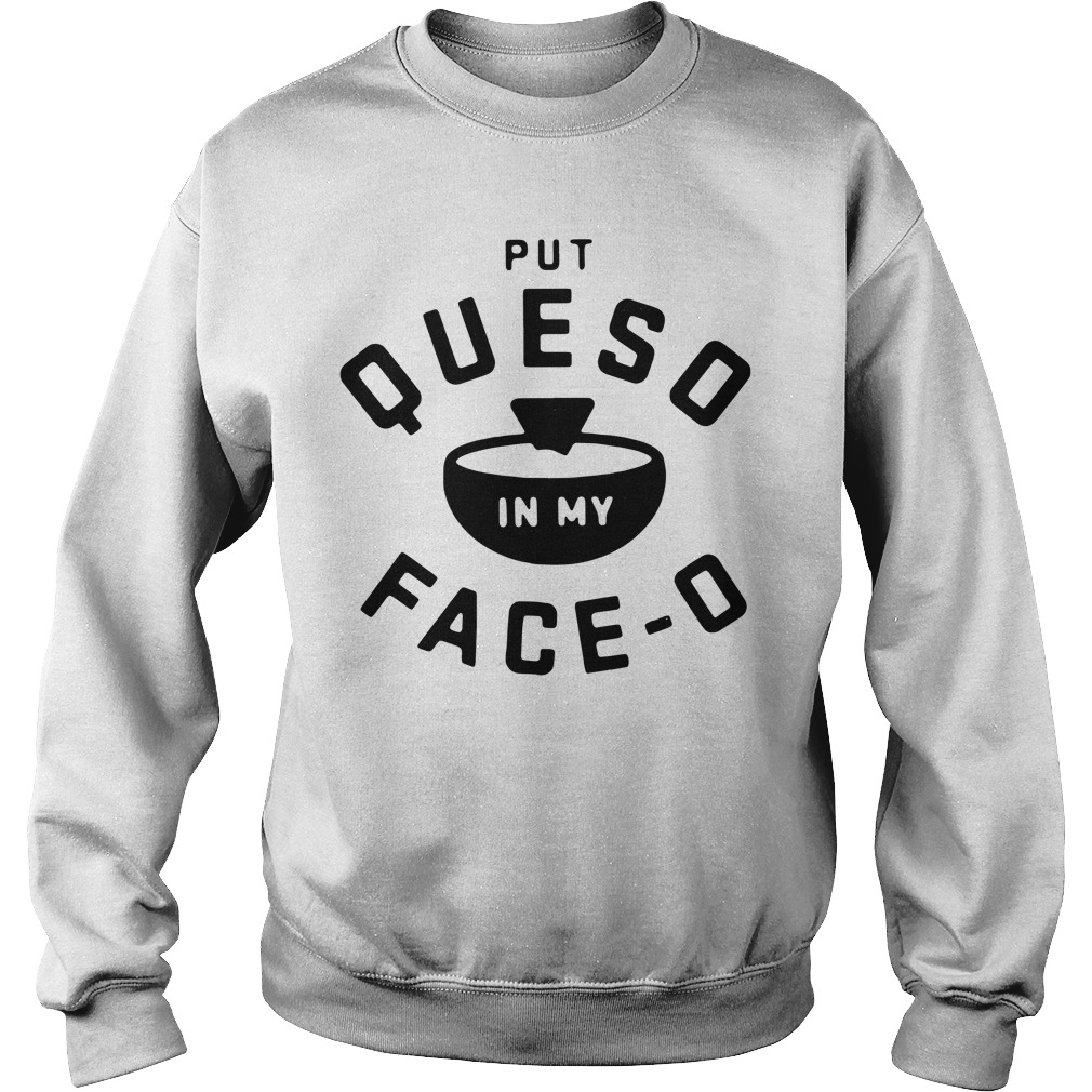 Put Queso In My Face O Sweater