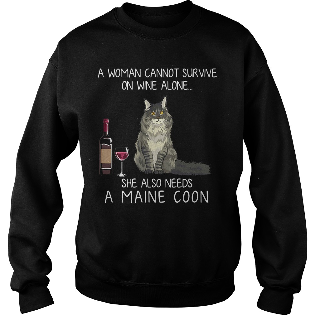 A Woman Cannot Survive On Wine Alone She Also Needs A Maine Coon Sweater