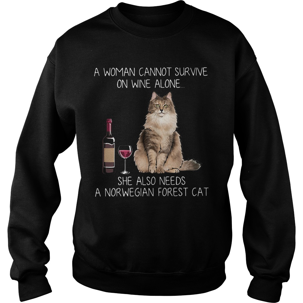 Woman Cannot Survive Wine Alone Also Needs Norwegian Forest Cat Sweater