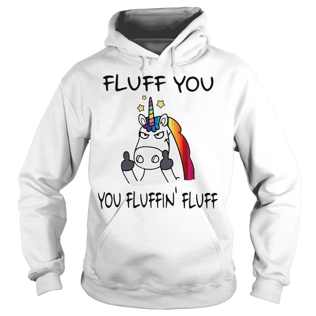 Fluff You You Fluffin' Fluff Hoodie