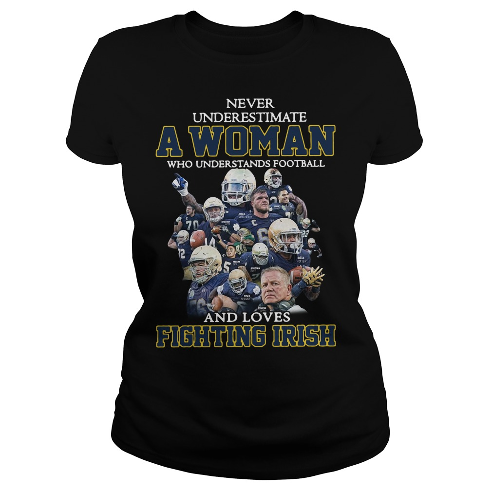 Never Underestimate Woman Understands Football Loves Fighting Irish Ladies Tee