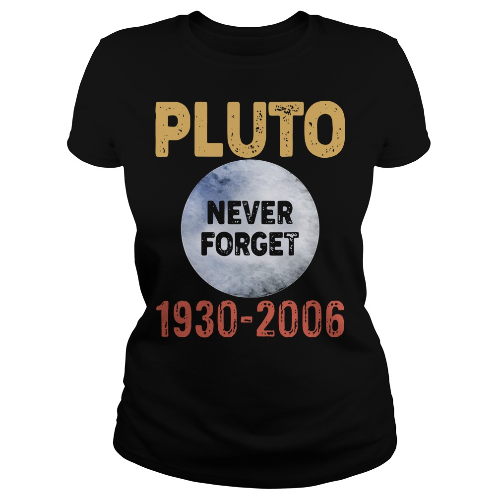 Pluto Never Forget 1930 2006 Ladies Tee