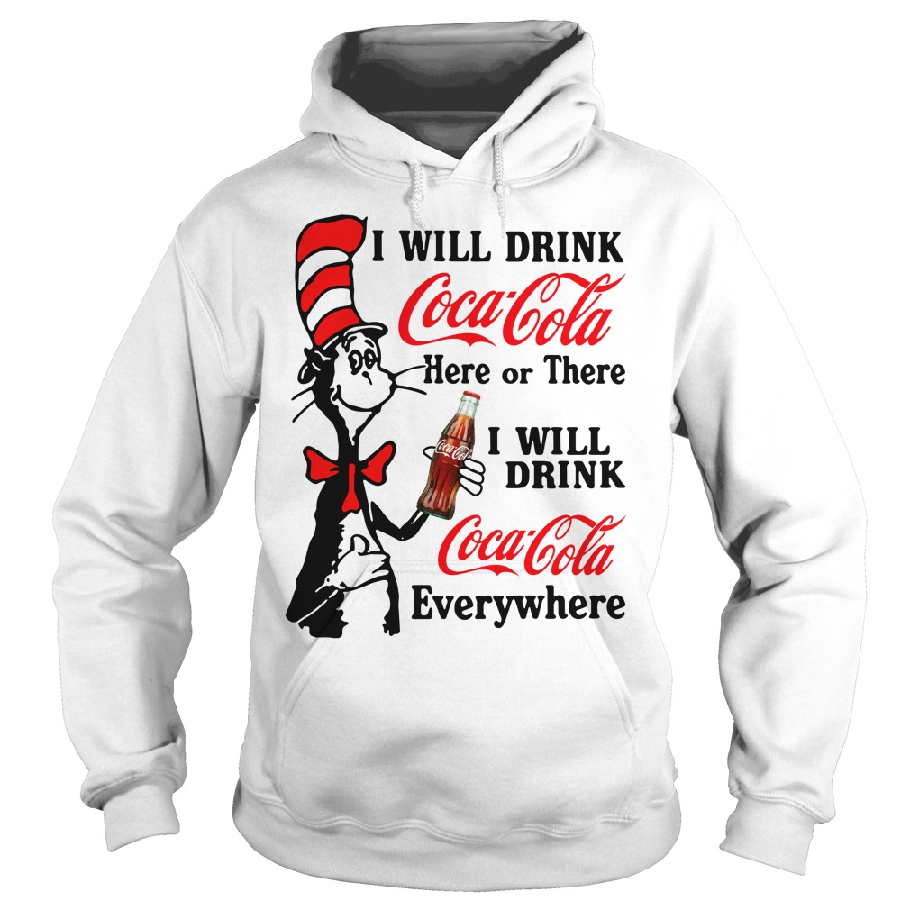 Will Drink Coca Cola Light Will Drink Coca Cola Everywhere Hoodie