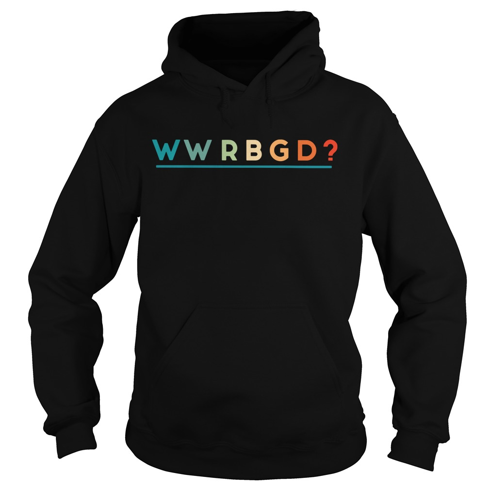 Wwrbgd What Would Rbd Do Hoodie