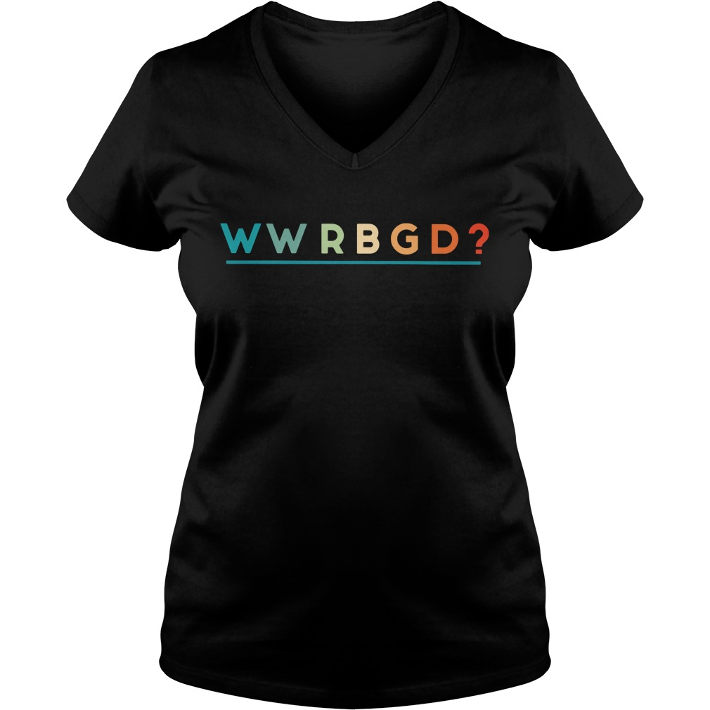 Wwrbgd What Would Rbd Do V-neck T-shirt