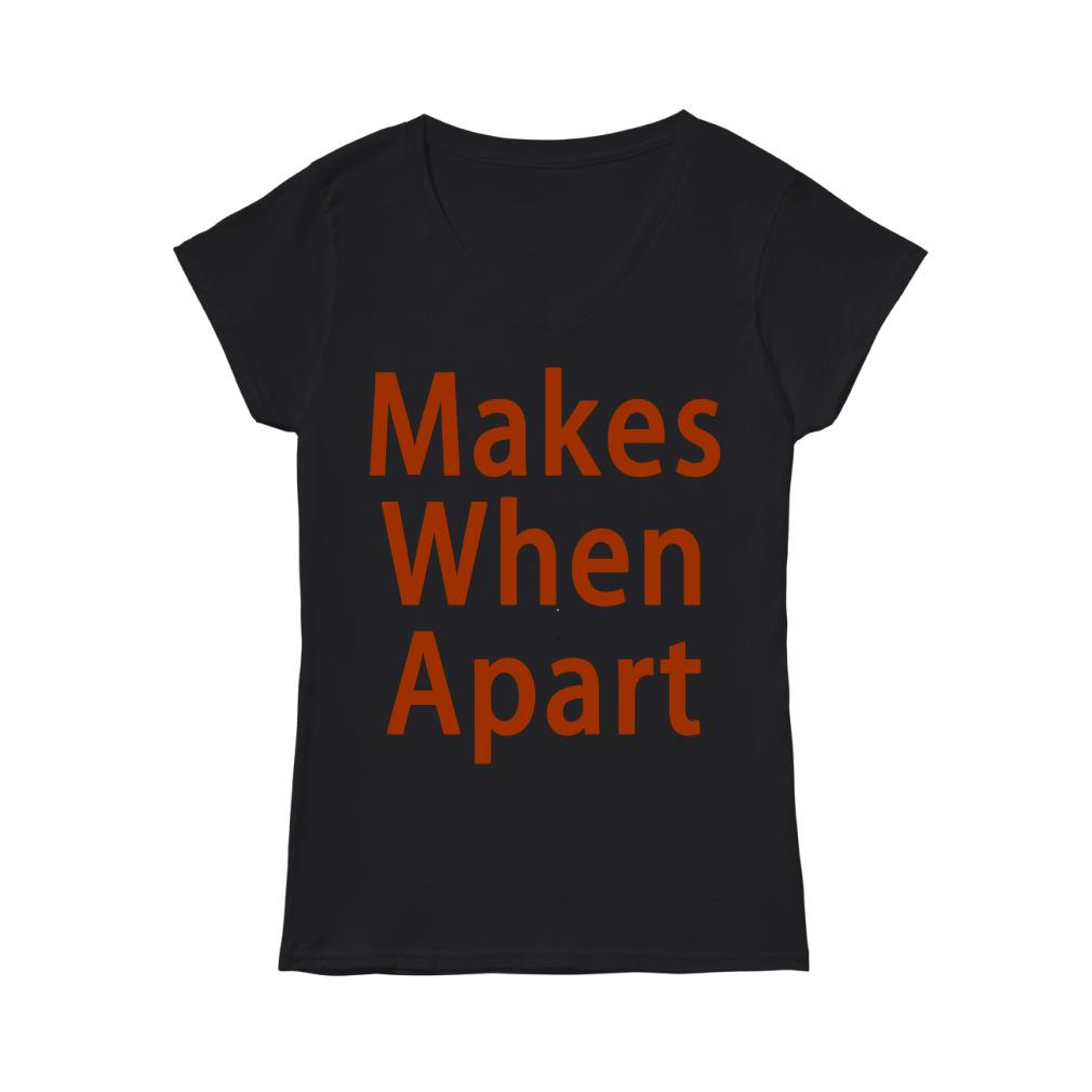 Official Makes When Apart V-neck T-shirt