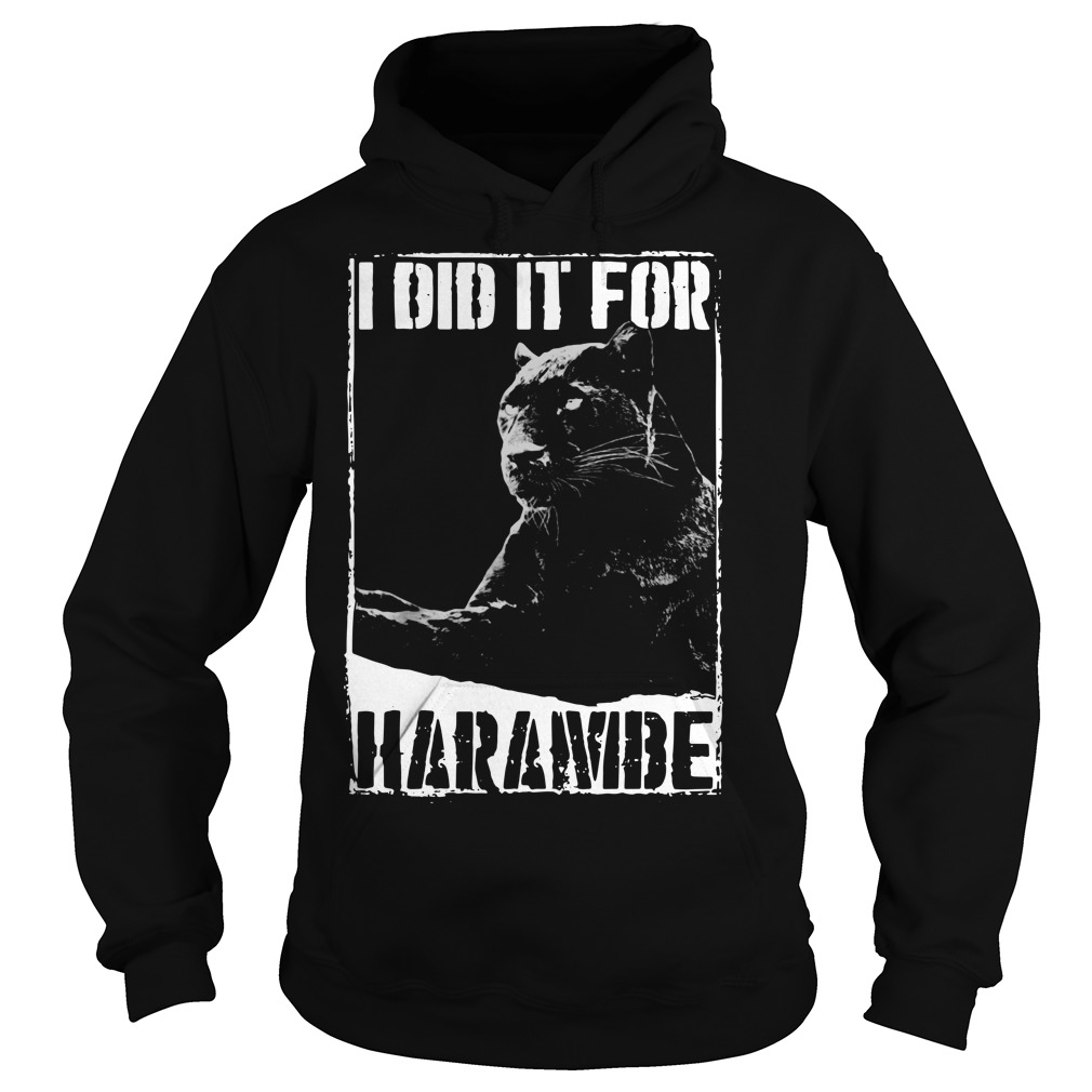 I Did It For Harambe Panther Hoodie