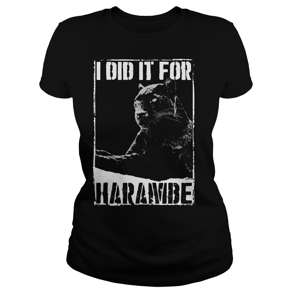I Did It For Harambe Panther Ladies Tee