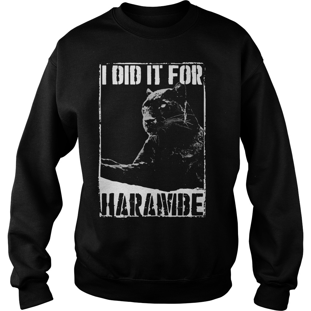 I Did It For Harambe Panther Sweater