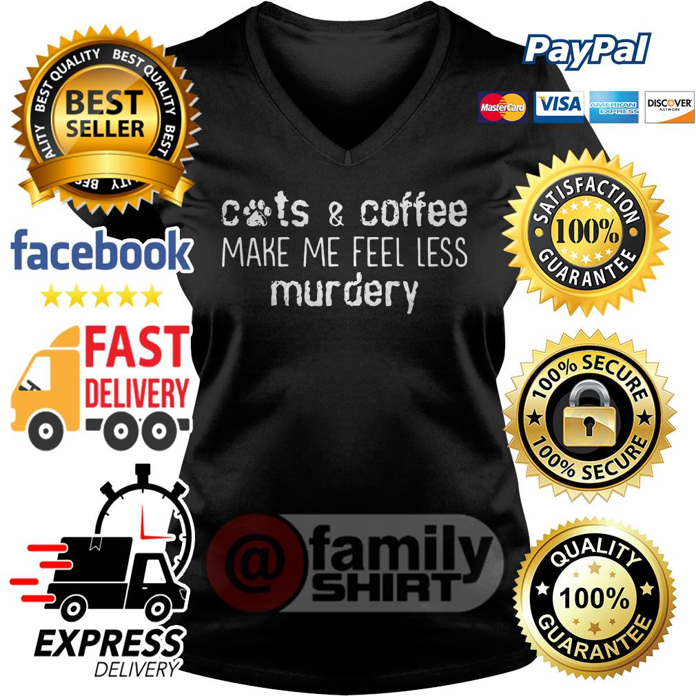 Cats And Coffee Make Me Feel Less Murdery V-neck T-shirt