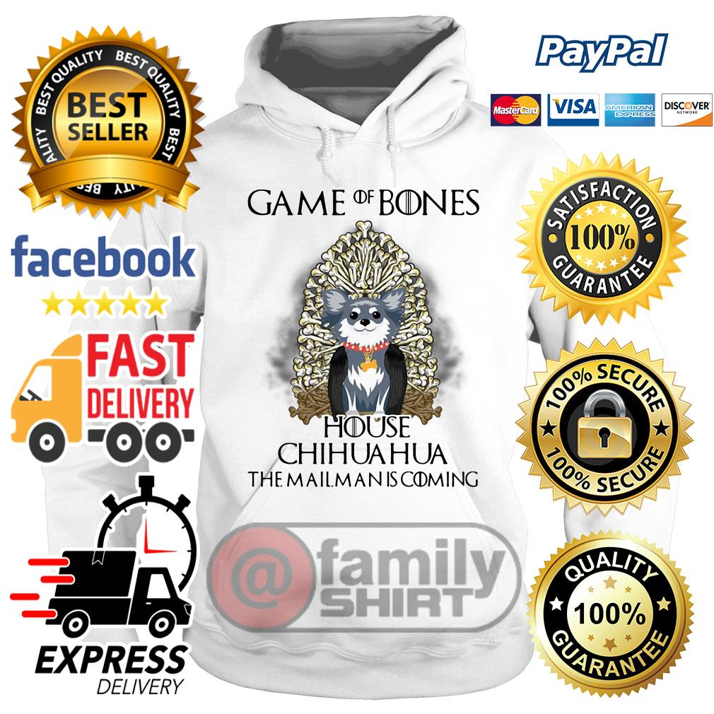 Game Of Bones House Chihuahua The Mailman Is Coming Hoodie
