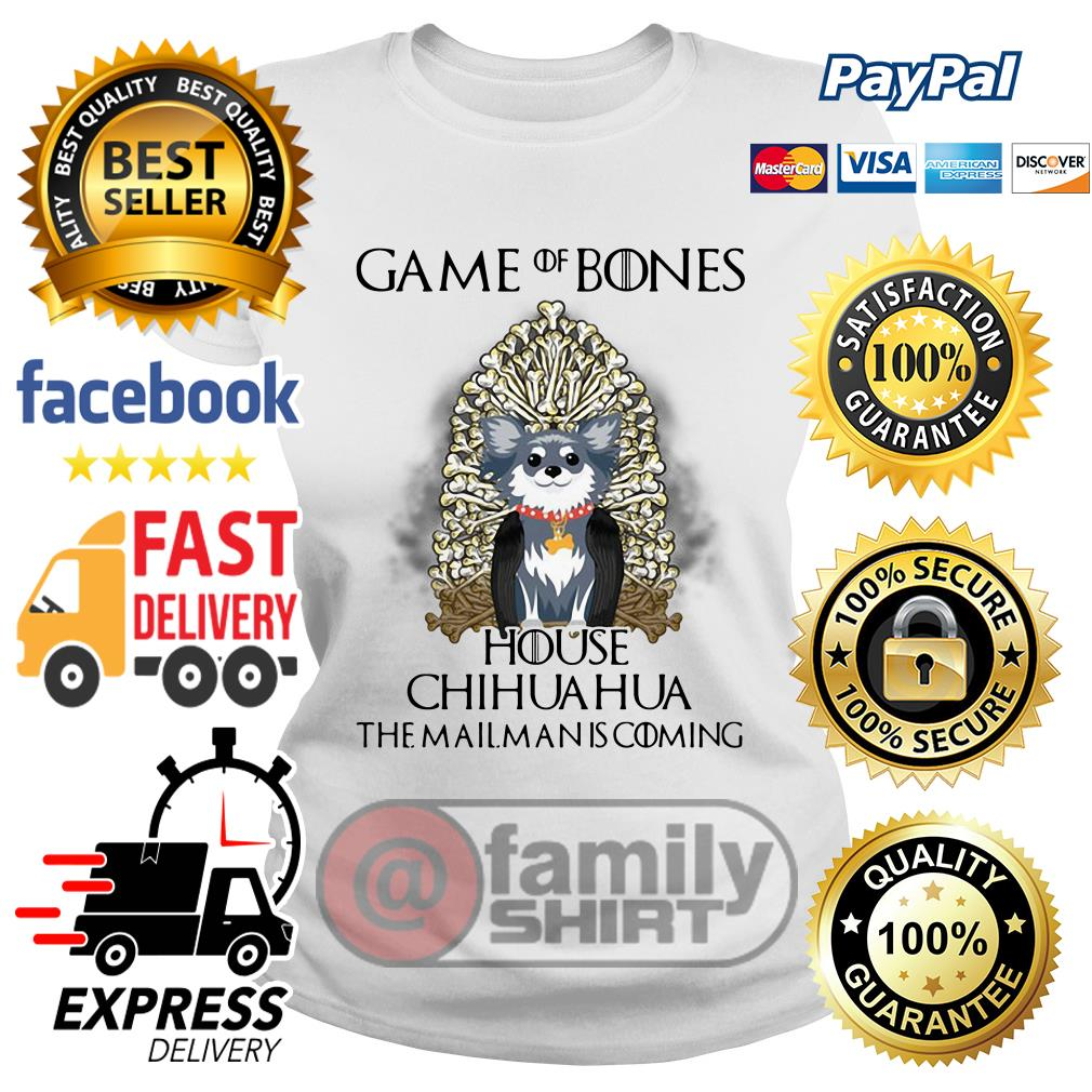 Game Of Bones House Chihuahua The Mailman Is Coming Ladies Tee