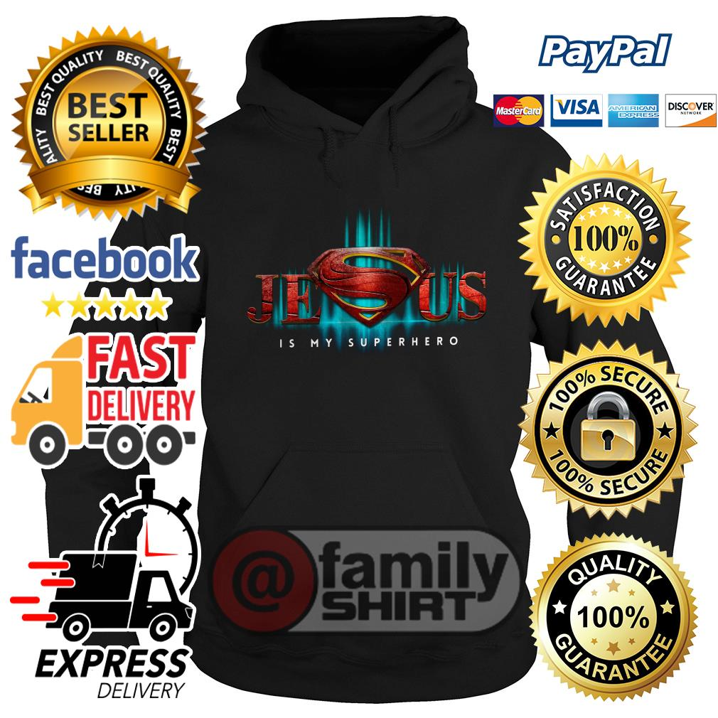 Jesus Is My Superhero Hoodie