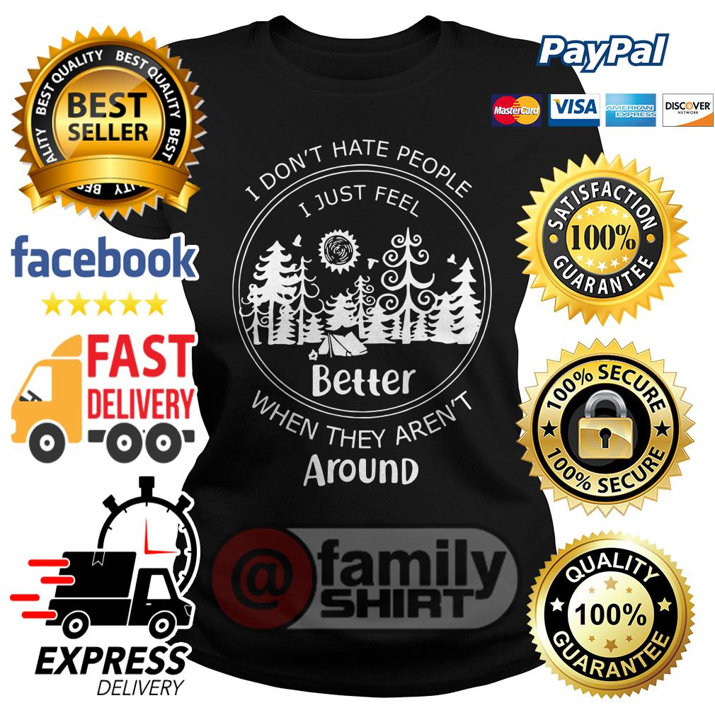 Camp I Don't Hate People I Just Feel Better When They Aren't Around Ladies Tee