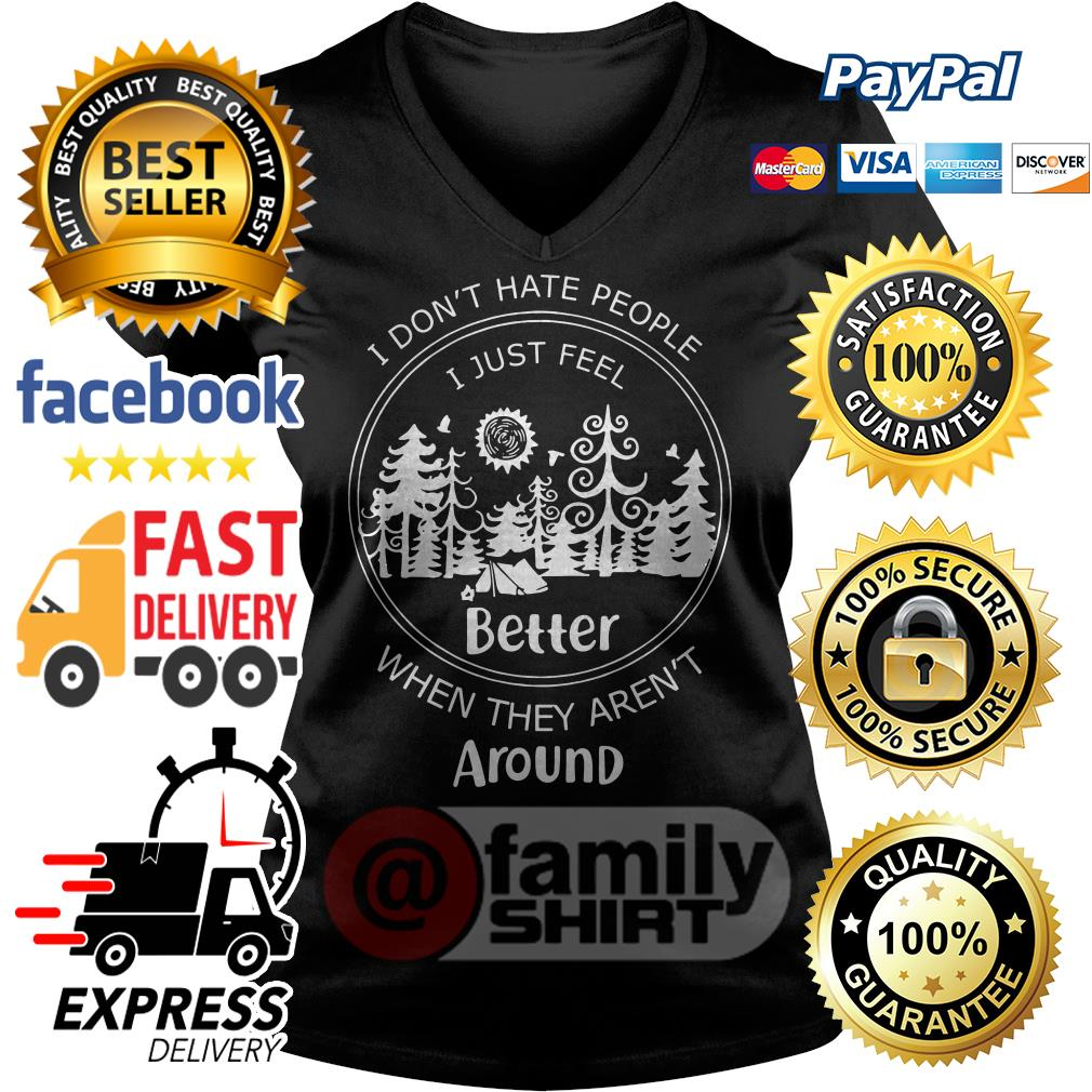 Camp I Don't Hate People I Just Feel Better When They Aren't Around V-neck T-shirt