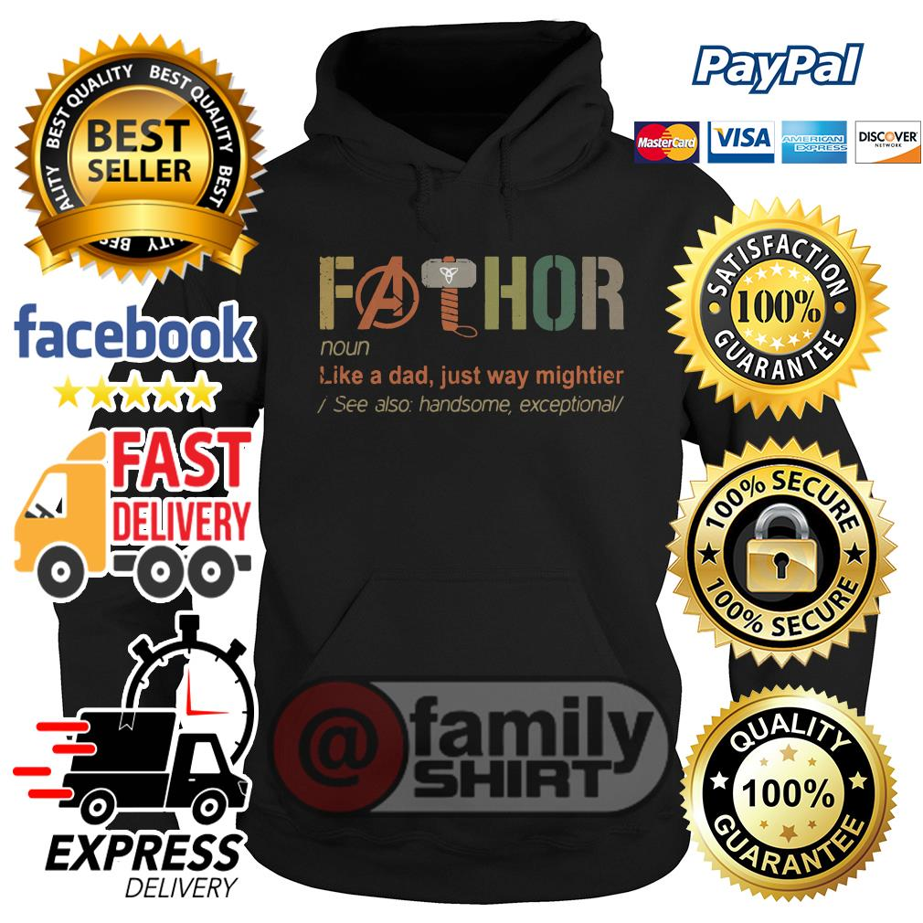 Fathor Like A Dad Just Way Mightier See Also Handsome Exceptional Retro Hoodie