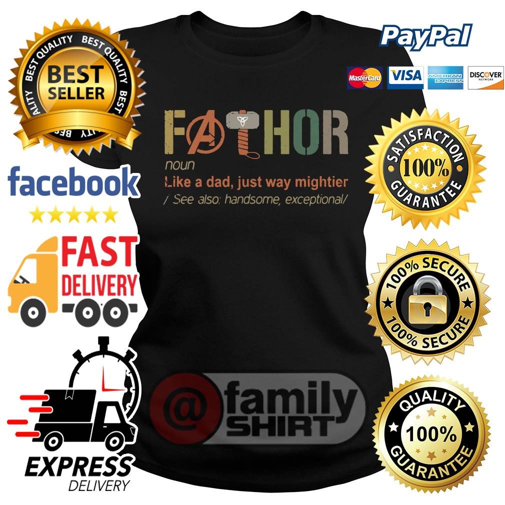 Fathor Like A Dad Just Way Mightier See Also Handsome Exceptional Retro Ladies Tee