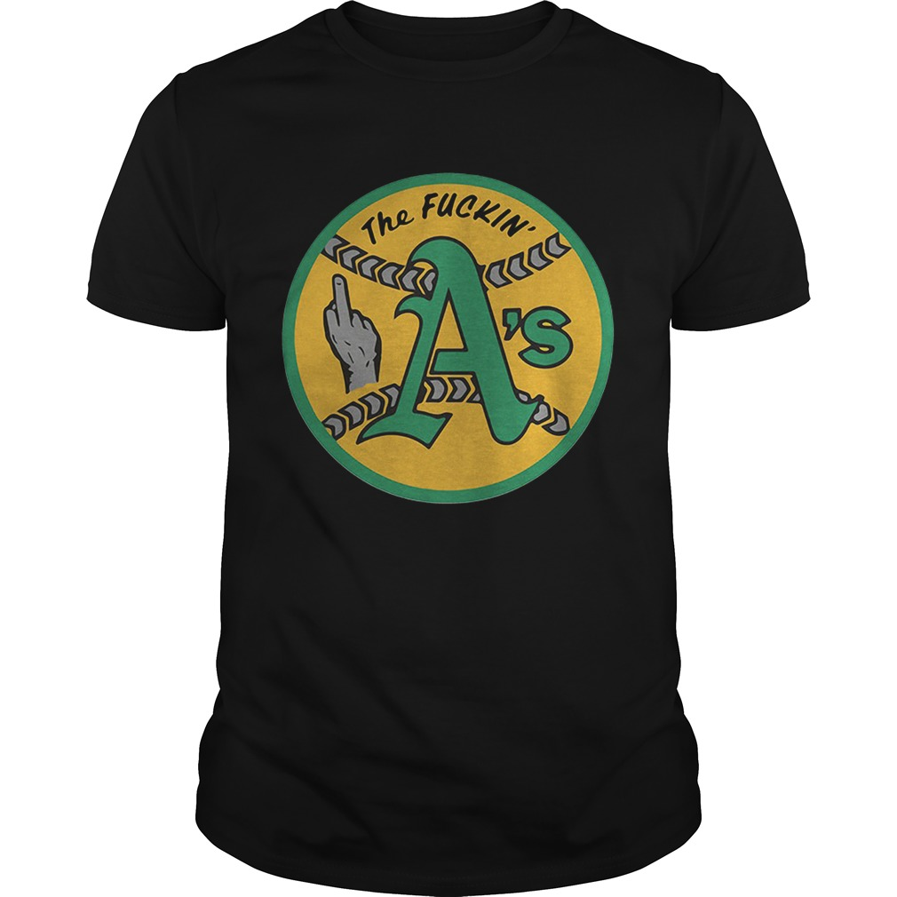 Oakland Athletics The Fuckin As Unisex