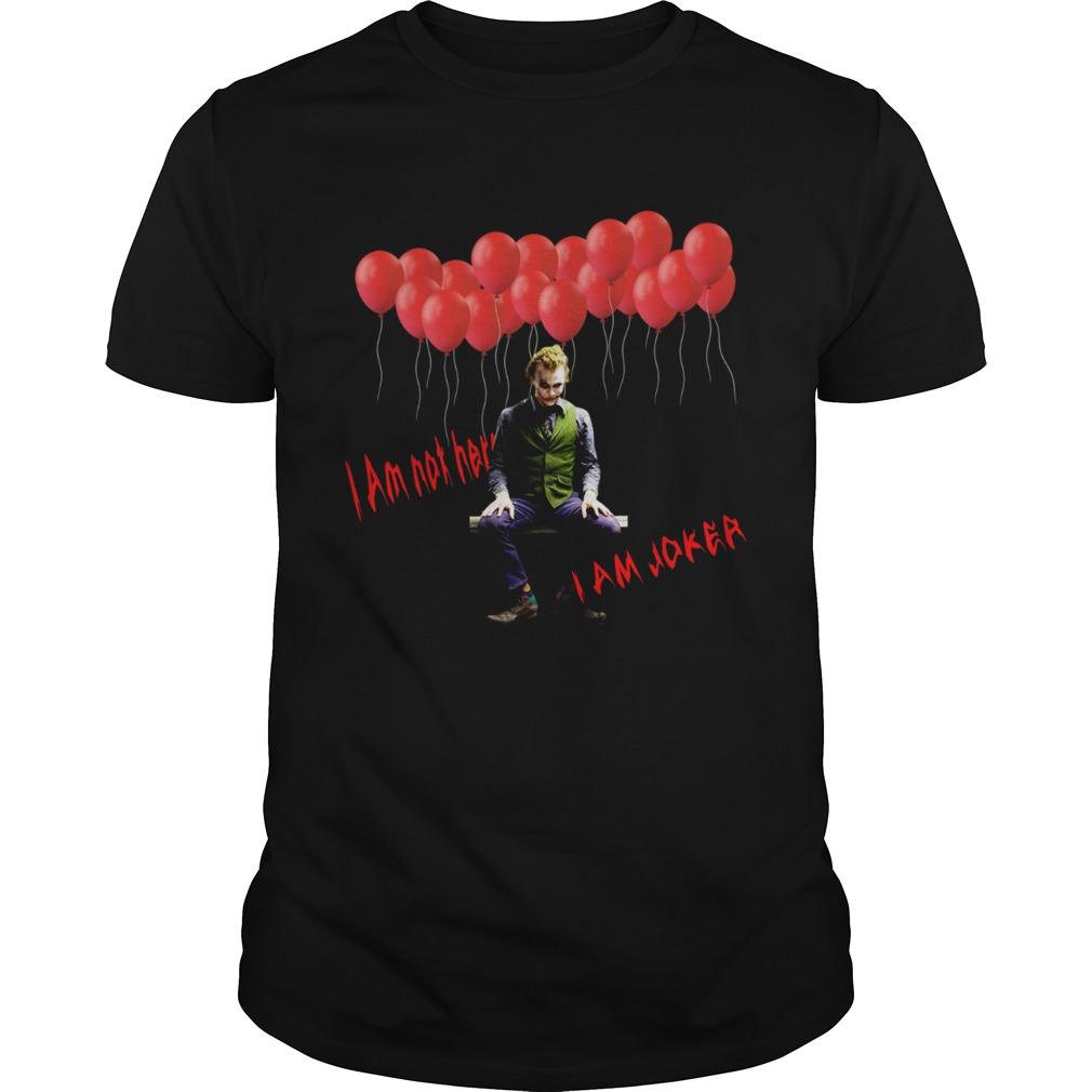 I Am Not Hero I Am Joker Unisex