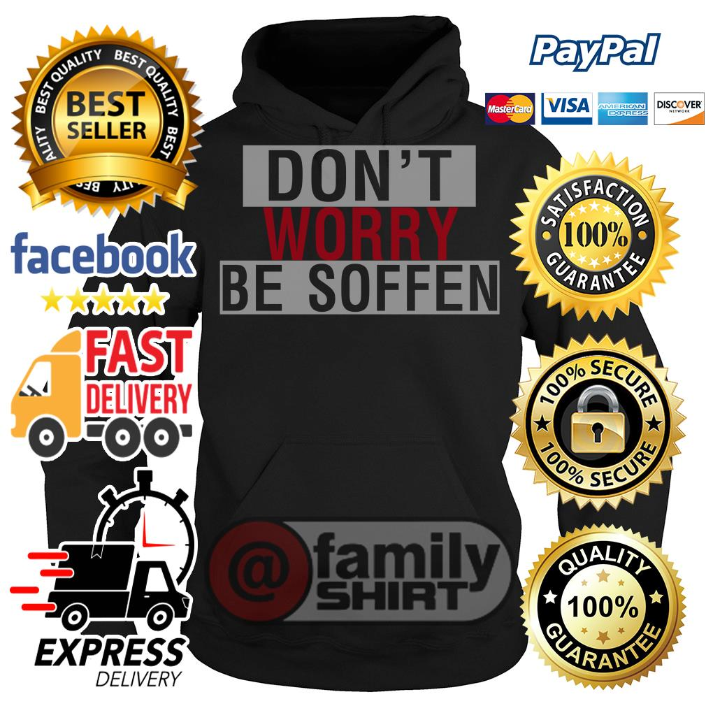 Don't Worry Be Soffen Hoodie