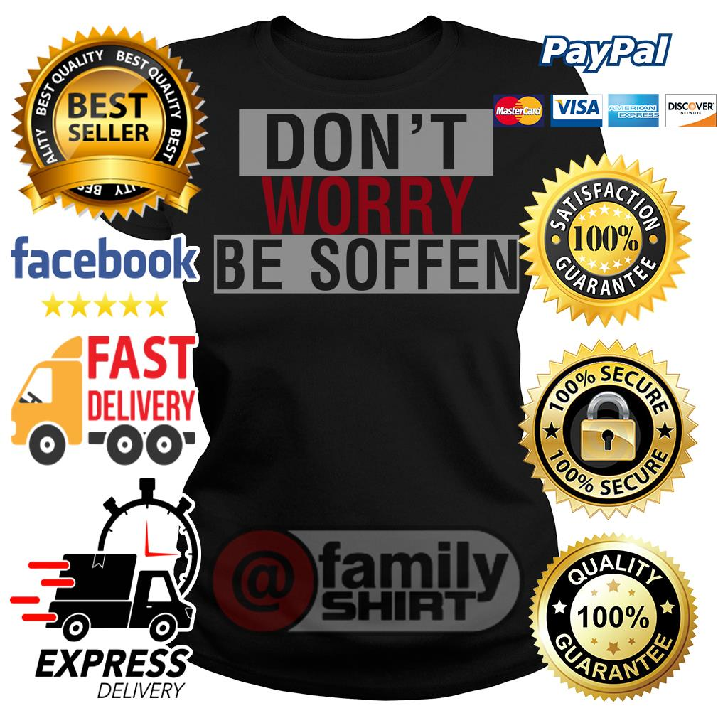 Don't Worry Be Soffen Ladies tee