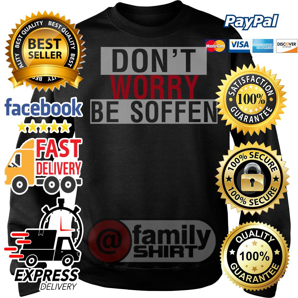 Don't Worry Be Soffen Sweater