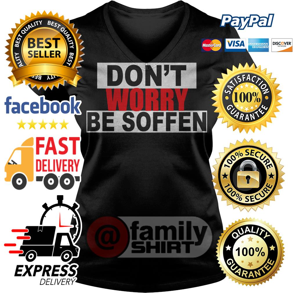 Don't Worry Be Soffen V-neck T-shirt